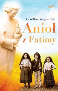 Anioł z Fatimy, ks. William Wagner
