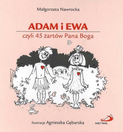 Adam I Ewa Czyli 45 żartów Pana Boga Małgorzata Nawrocka